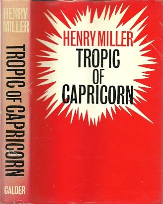MILLER, HENRY - Tropic of Capricorn.