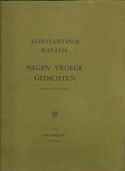 KAVAFIS, Konstantinos - Negen vroege gedichten. Vertaald door Leo Gillet. [Met een koperets van Wendelien Schönfeld]. [Nummer 50/55].