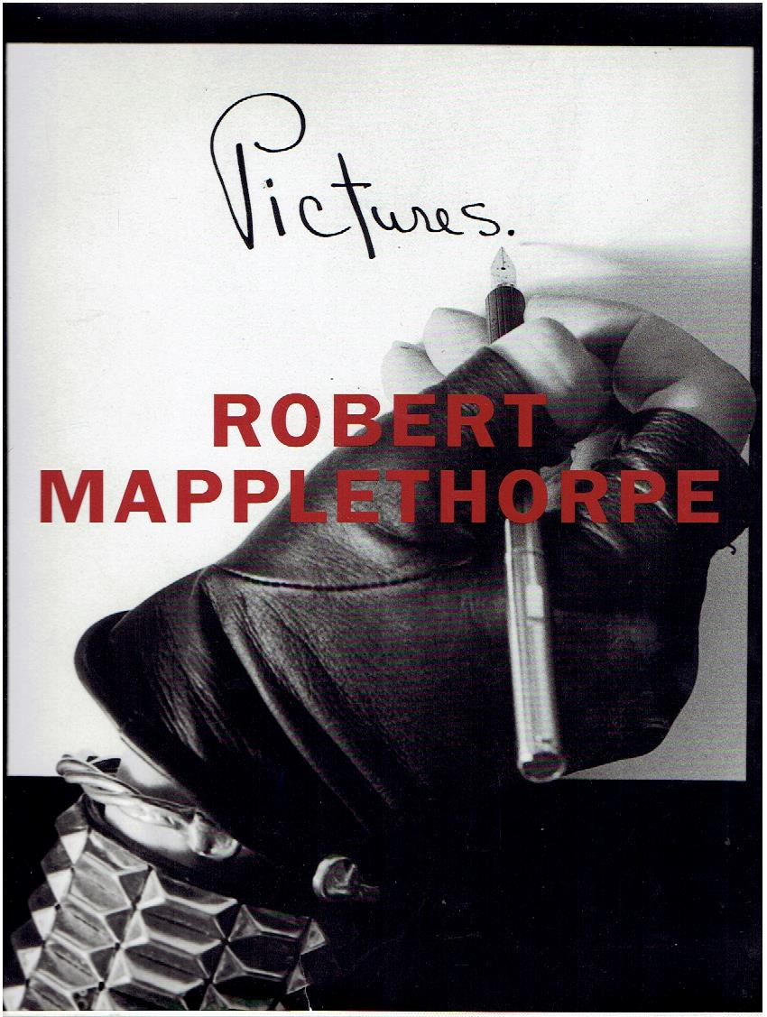 MAPPLETHORPE, ROBERT - Robert Mapplethorpe. Pictures. Edited and designed by Dimitri Levas