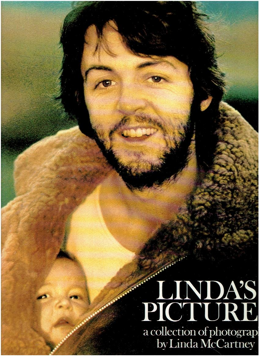 MCCARTNEY, LINDA - Linda's pictures - a collection of photographs. Photographs and Words by Linda McCartney. Reviewed by Paul McCartney.