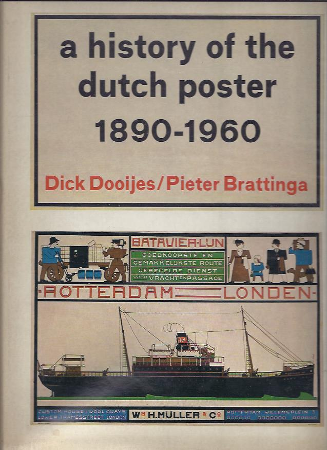 DOOIJES, Dick, Pieter BRATTINGA - A history of the Dutch poster 1890-1960.