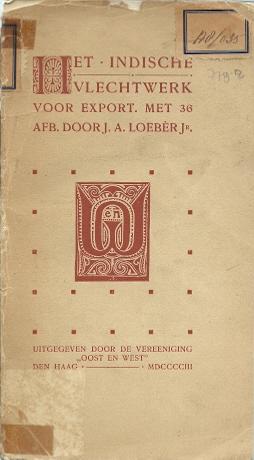LOEBER J.R., J.A. - Het Indische vlechtwerk voor export.
