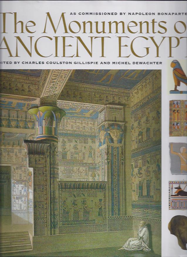 GILLISPIE, CHARLES COULSTON AND MICHEL DEWACHTER. EDITED WITH AN INTRODUCTION - The Monuments of Egypt. The Napoleonic Edition. The Complete Archaeological Plates from La Description de L'Egypte.