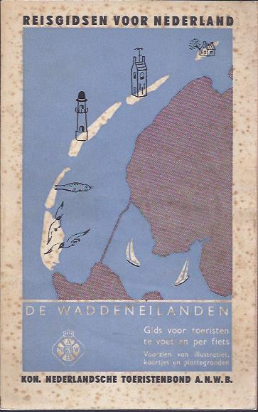 [WADDENEILANDEN] - Reisgidsen voor Nederland. De Waddeneilanden. Texel. Vlieland. Terschelling. Ameland. Schiermonnikoog. Gids voor toeristen te voet en per fiets. Voorzien van kaartjes en plattegronden.