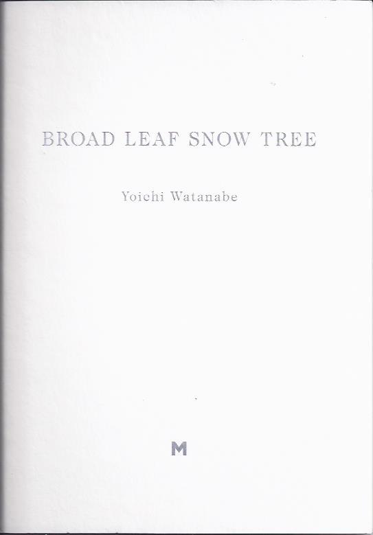 WATANABE, YOICHI - Broad Leaf Snow Tree.
