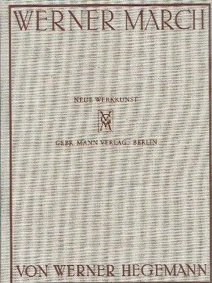 MARCH, WERNER - Werner March. Mit einer Einleitung von Werner Hegemann und einem Nachwort zur Neuausgabe  von Thomas Schmidt.