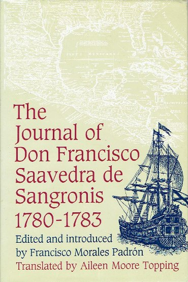 PADRÓN, Francisco Morales [Ed.] - Journal of Don Francisco Saavedra de Sangronis during the commission which he had in his charge from 25 June 1780 until the 20th of the same month of 1783. Edited and introduced by Francisco Morales Padrón. Translated by Ailee Morre Topping.