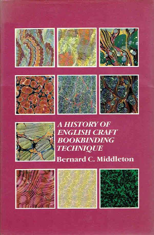 MIDDLETON, Bernard C. - A History of English Craft Bookbinding Techique. [Third supplemented edition].
