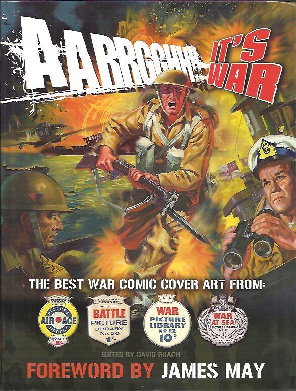 ROACH, David [Ed.] - Aarrgghh!! It's War. The best war comic cover art from: Air Ace -  Battle - War - War at Sea.