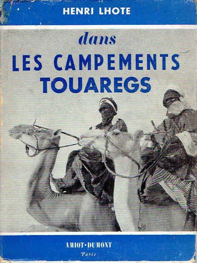 LHOTE, HENRI - Dans les Campements Touaregs.