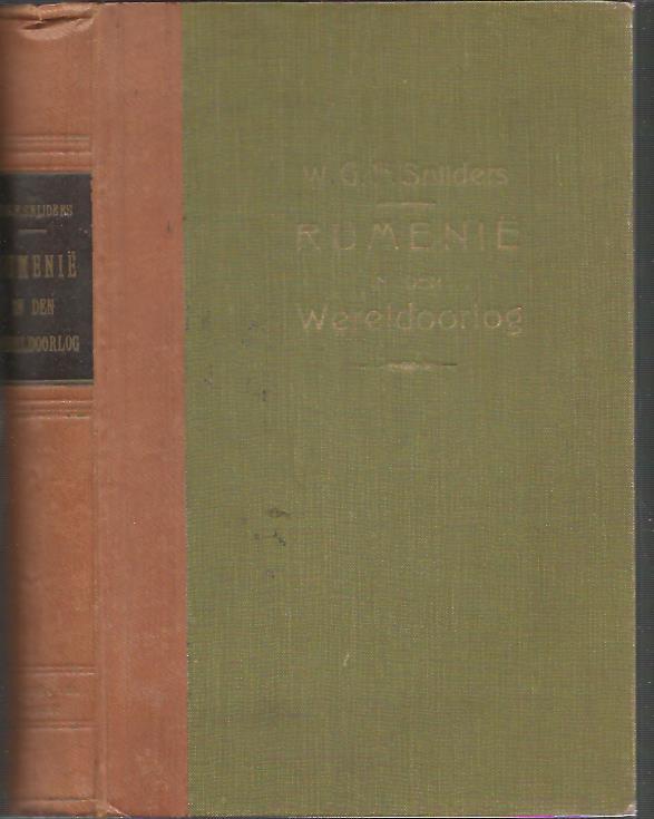 SNIJDERS, W.G.F. - Rumenië in den Wereldoorlog. Augustus 1916 - Januari 1917. Een krijgsgeschiedkundige studie door W.G.F. Snijders Luitenant-Generaal b.d.