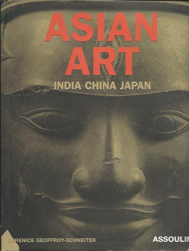 GEOFFROY-SCHNEITER, BÉRÉNICE - Asian Art. India - China - Japan.