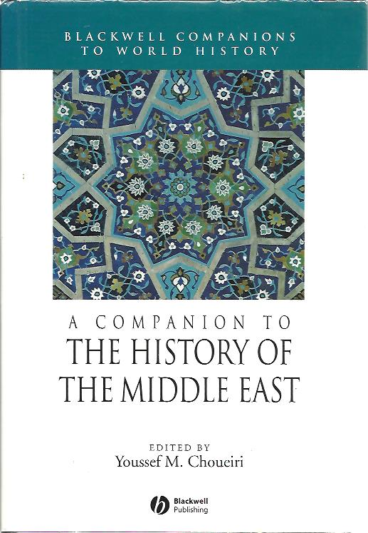 CHOUEIRI Youssef M. [Ed.] - A Companion to the History of the Middle East.