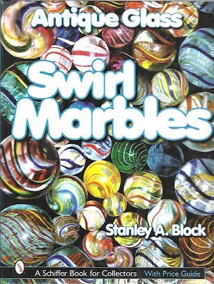 BLOCK, Stanley A. - Antique Glass Swirl Marbles. [With price guide].