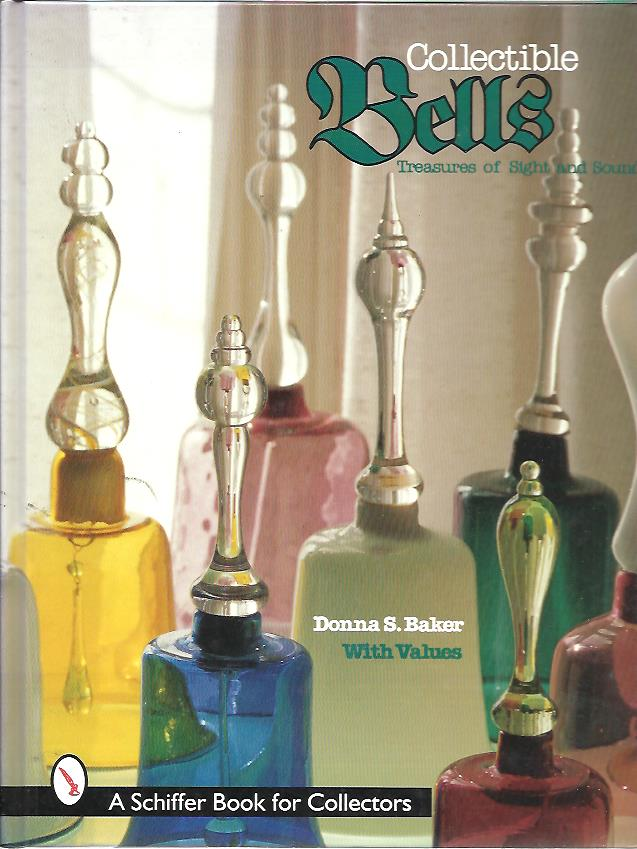 BAKER, DONNA S. - Collectible Bells. Treasures of Sight and Sound.