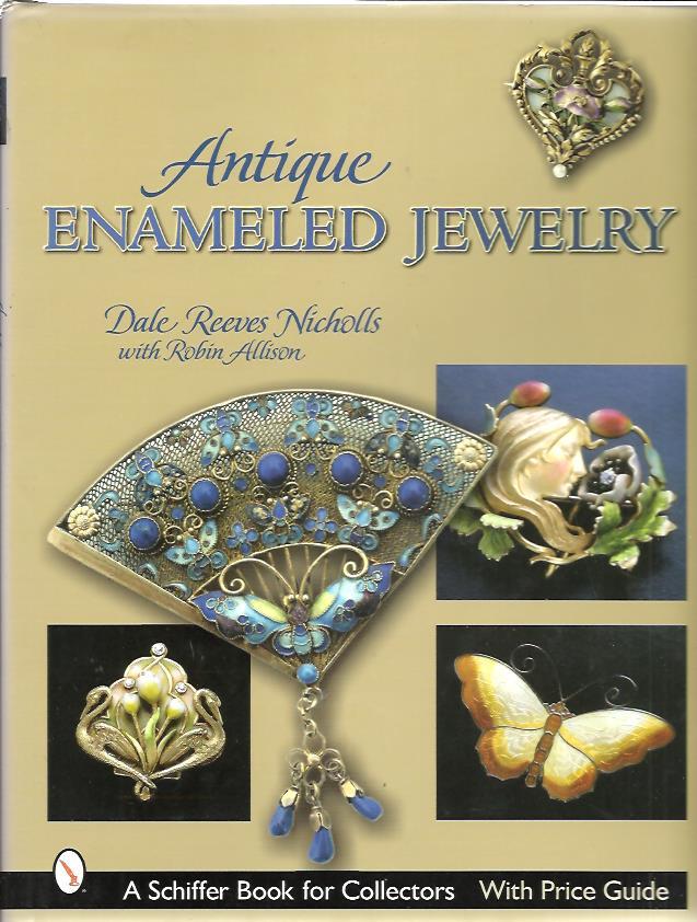 NICHOLLS, Dale Reeves & Robin ALLISON - Antique Enameled Jewelry.