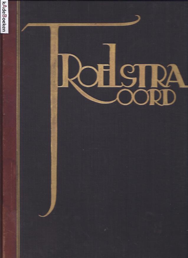 [TROELSTRA] - Troelstra Oord. Gedenkboek uitgegeven ter gelegenheid van de opening van 't Troelstra-Oord op den Vrijenberg te Beekbergen - 13 aug. 1927.