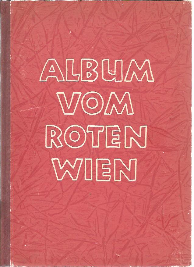 RIEMER, Hans [Hrsg/Ed.] - Album vom Roten Wien - Album of Socialist Vienna - l'Album de Vienne Socialiste - [Al'bom Krasnoy Vene].