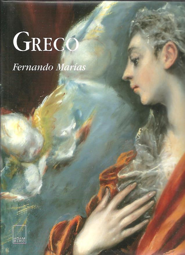 MARIAS, FERNANDO - Greco. Biographie d'un peintre extravagant.