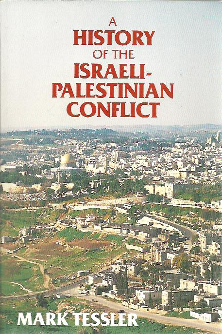 TESSLER, MARK - A history of the Israeli-Palestinian conflict.