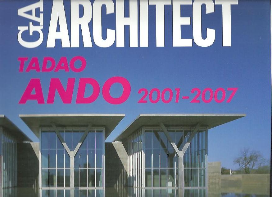 ANDO, TADAO - Tadao Ando Vol. 4 - 2001-2007 GA Architect.