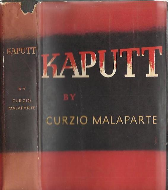 MALAPARTE, CURZIO - Kaputt. Translated from the Italian by Cesare Foligno. [Second printing November 1946].