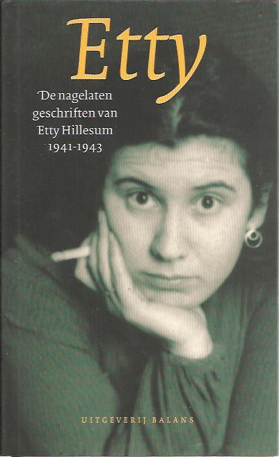SMELIK, KLAAS A.D. [RED.] - Etty de nagelaten geschriften van Etty Hillesum 1941-1943. Vierde herziene en aangevulde druk.