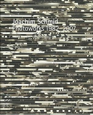 MACDONALD, GORDON & JOHN S. WEBER [EDS] - Joachim Schmid - Photoworks 1982-2007.