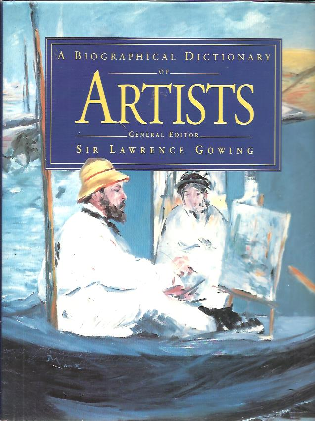 GOWING, Lawrence [Ed.] - A biographical dictionary of artists.