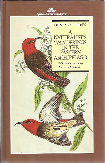 FORBES, Henry O. - A naturalist's wandering in the Eastern Archipelago. With an introduction by the Earl of Cranbrook.