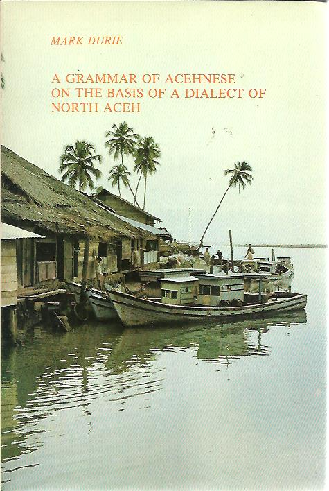 DURIE, Mark - A grammar of Acehnese on the basis of a dialect of North Aceh.