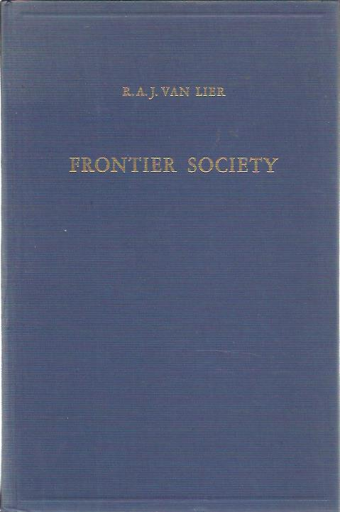 LIER, R.A.J. VAN - Frontier society. A social analysis of the history of Surinam.