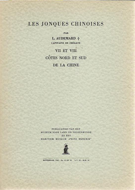 AUDEMARD, L. - Les Jonques Chinoises VII et VIII - Côtes Nord et Sud de la Chine.