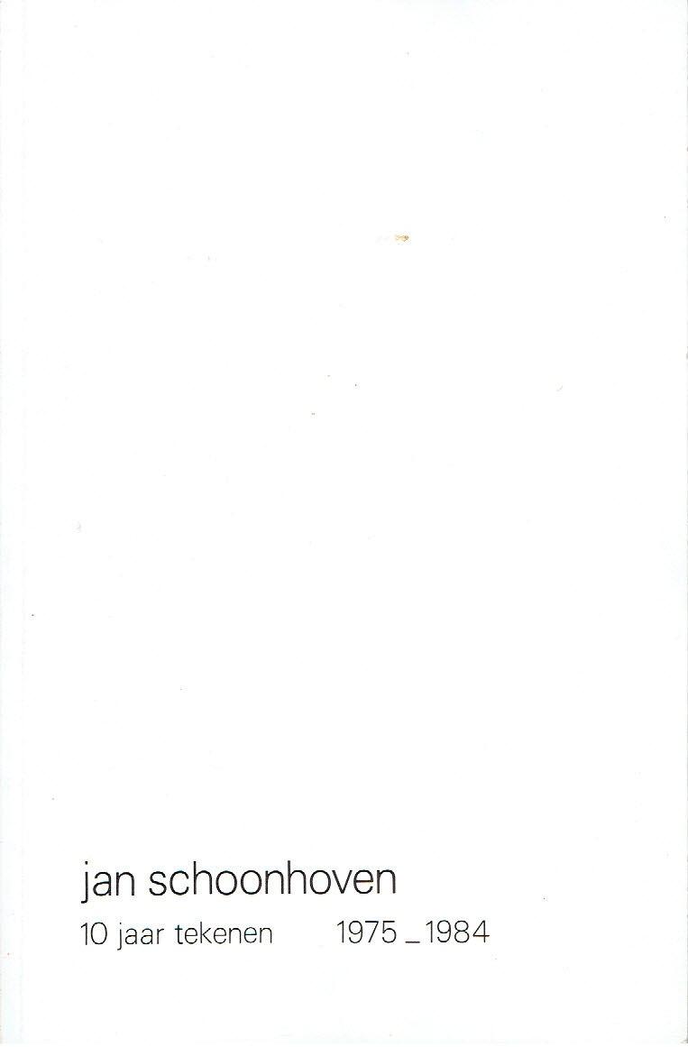 SCHOONHOVEN, JAN - Jan Schoonhoven - 10 jaar tekenen 1975-1984. - [540/800]