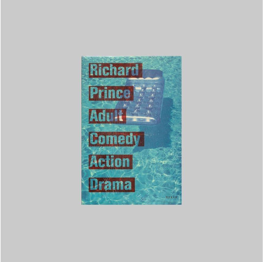 PRINCE, RICHARD - - Richard Prince. Adult Comedy Action Drama. PRISTINE COPY IN PUBLISHER'S SHRINKWRAP.