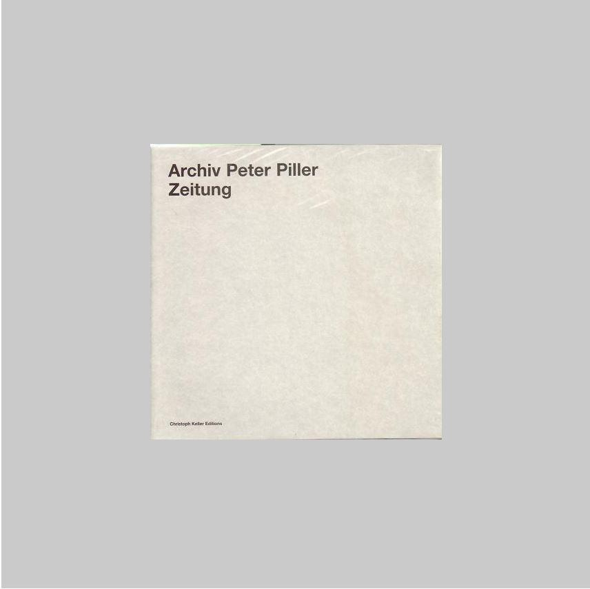 PILLER, PETER (FRITZLAR, 1968) - - Archiv Peter Piller: Zeitung. LUXURY EDITION/AS NEW.