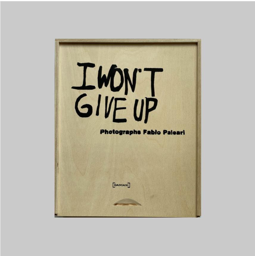 PALEARI, FABIO (B. MILAN, 1963) - DOHERTY, PETE & ROBERT MONTGOMERY. - I Won't Give Up: Photographs Fabio Paleari. MINT SPECIAL EDITION/SIGNED