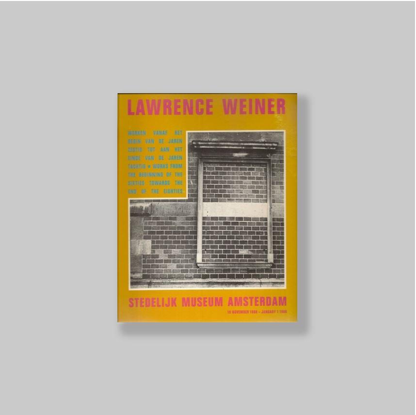 WEINER, LAWRENCE - BLOEM, MARJA (ED.). - Lawrence Weiner: Werken vanaf het begin van de jaren zestig tot aan het einde van de jaren tachtig. Works from the beginning of the sixties towards the end of the eighties. MINT COPY.