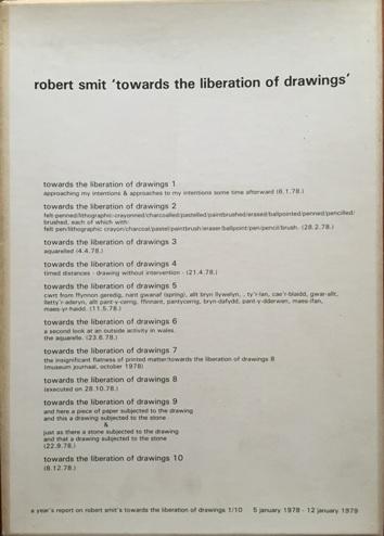 SMIT, ROBERT (DELFT, 1941) - SCHAMPERS, KAREL & FRANK GRIBLING & RALPH TURNER & JAN J. SCHOONHOVEN. - 'towards the liberation of drawings', a year's report on robert smit's towards the liberation of drawings 1/10 5 january 1978 - 12 january 1979. FINE COPY/RARE.