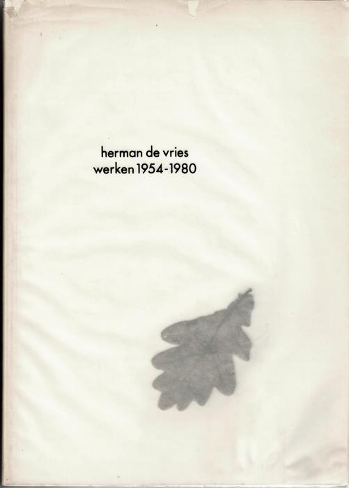 VRIES,  HERMAN DE (ALKMAAR, 1931) - - herman de vries werken 1954-1980