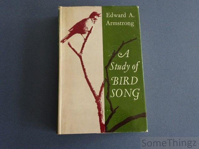Edward A. Armstrong. - A study of bird song.