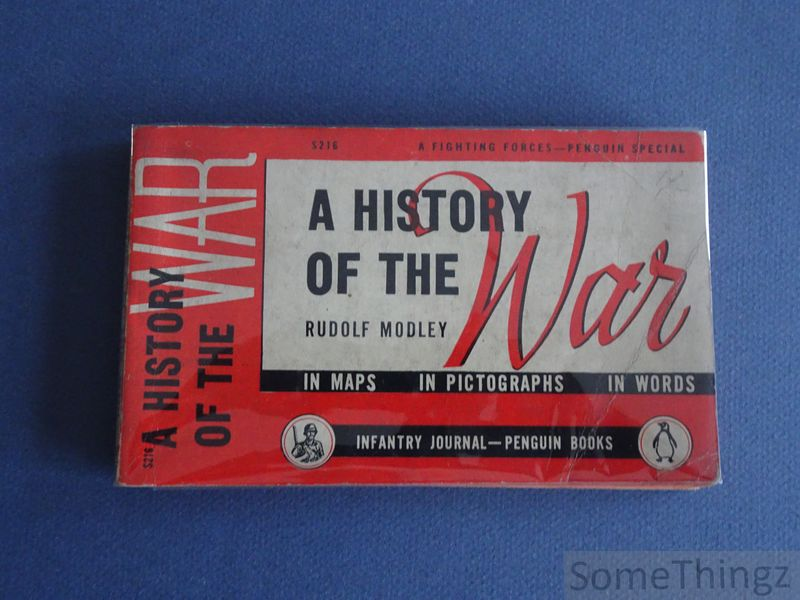 Modley, Rudolf - A History of the War in Maps - in Pictographs - in Words