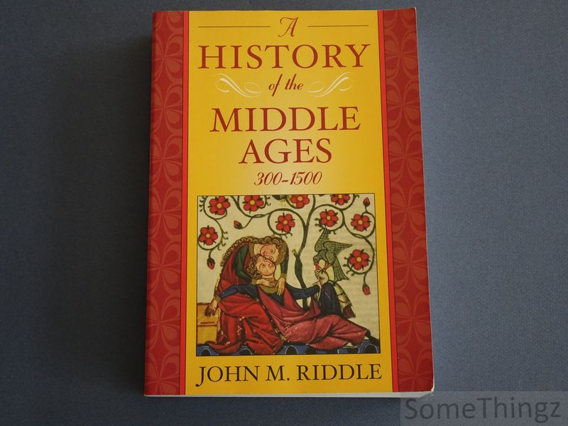 John M. Riddle - A History of the Middle Ages, 300-1500.