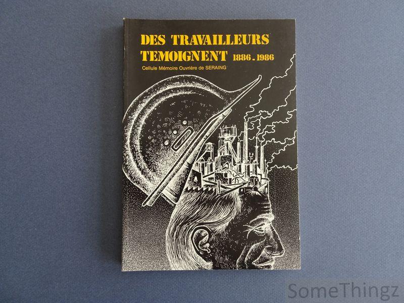 Neuville, Jean. - A Seraing des travailleurs témoignent 1886-1986