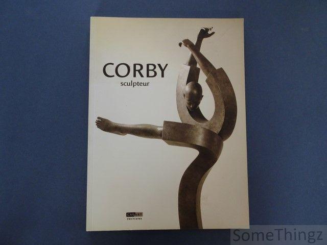 Brutin, Hugo (introd.). - Corby sculpteur / sculptor. Bronze 1996-2002.