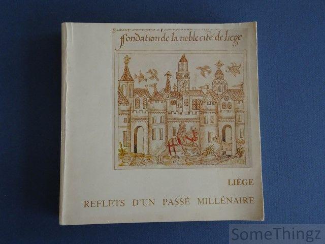 Coll. - Liège. Reflets d'un passé millénaire.