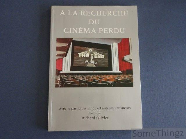 Richard, Olivier. - A la recherche du cinema perdu. Avec la participation de 63 auteurs - créateurs.