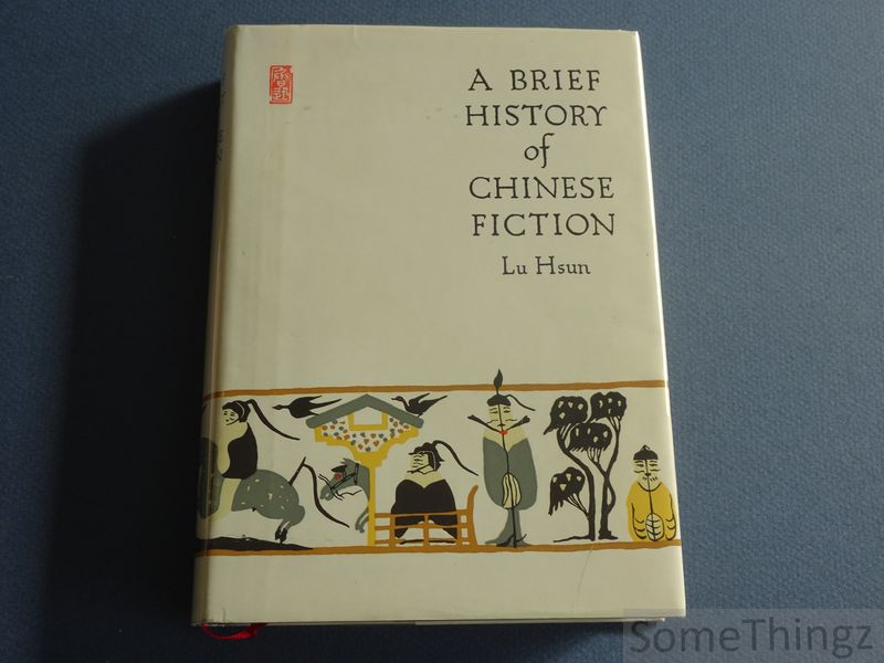 Lu Hsun. - A brief history of chinese fiction.