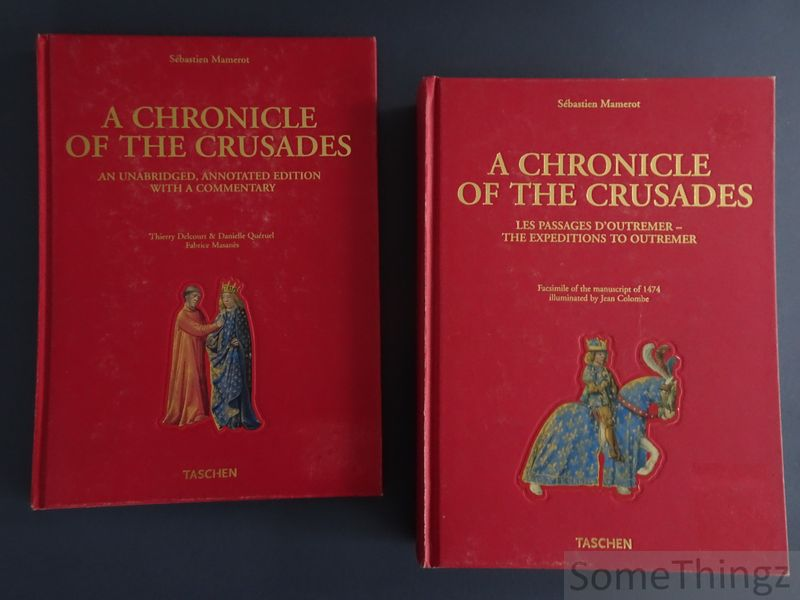Sébastien Mamerot. - A chronicle of the crusades. Vol. I: Les passages d'Outremer - The expeditions to Outremer. Vol. II: An unabridged, annotated edition with a commentary. (2 vols. compl.)