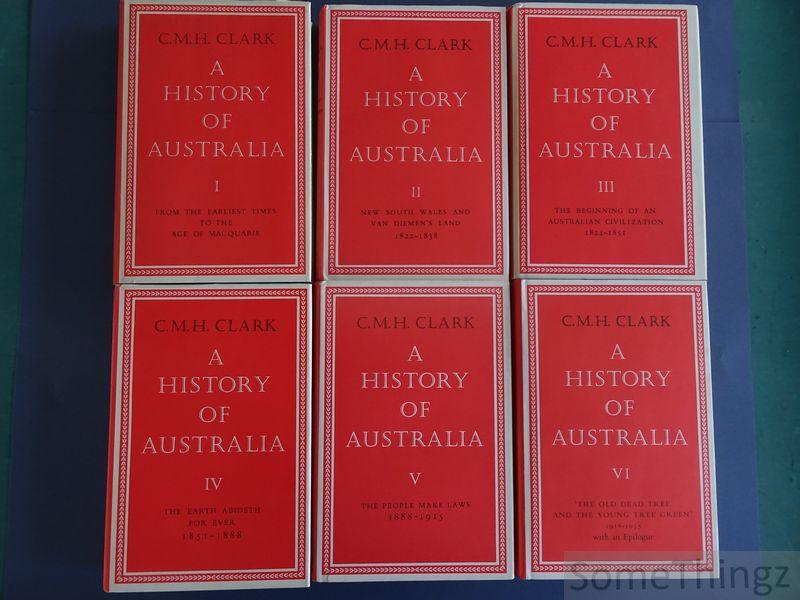 Clark, Manning, - A History of Australia (6 volumes)